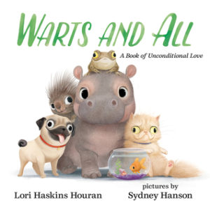 Warts and All: A Book of Unconditional Love by Lori Haskins Houran